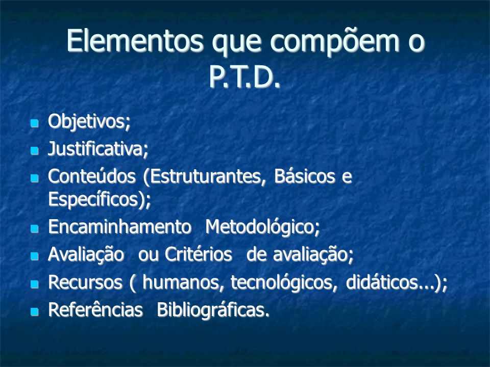 Elementos que compõem o P.T.D.