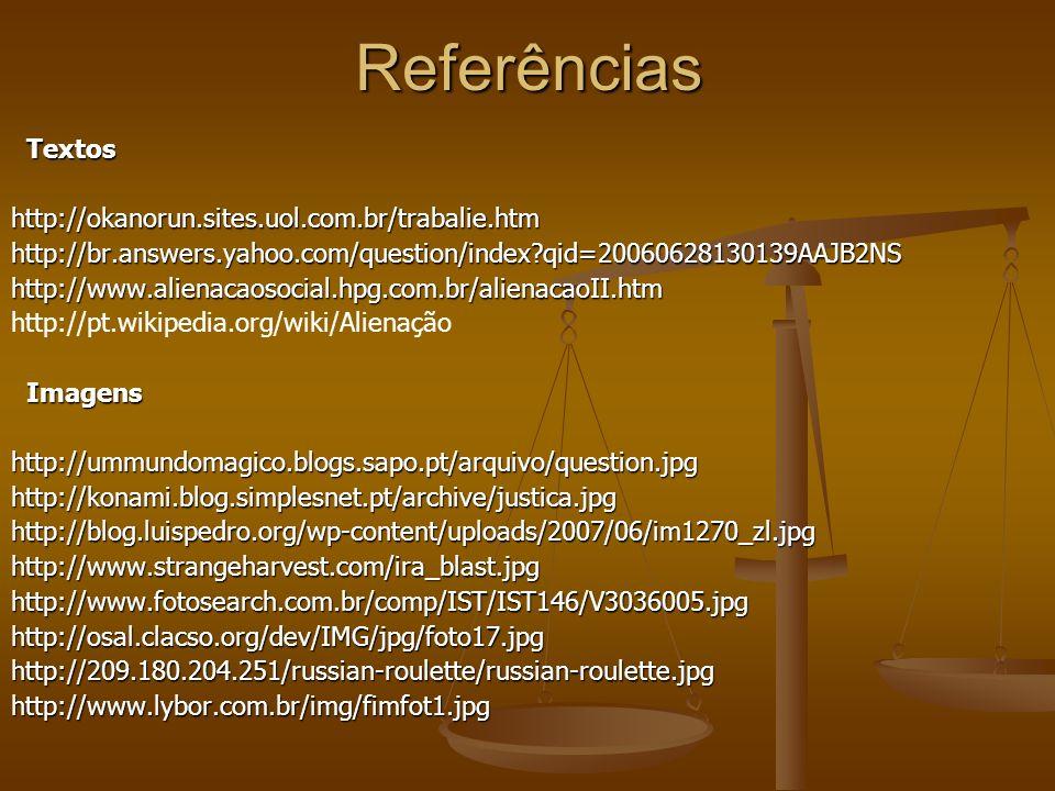 Referências Textos http://okanorun.sites.uol.com.br/trabalie.htm