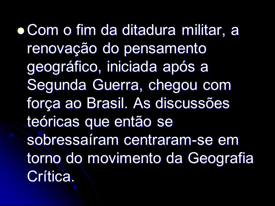 Com o fim da ditadura militar, a renovação do pensamento geográfico, iniciada após a Segunda Guerra, chegou com força ao Brasil.