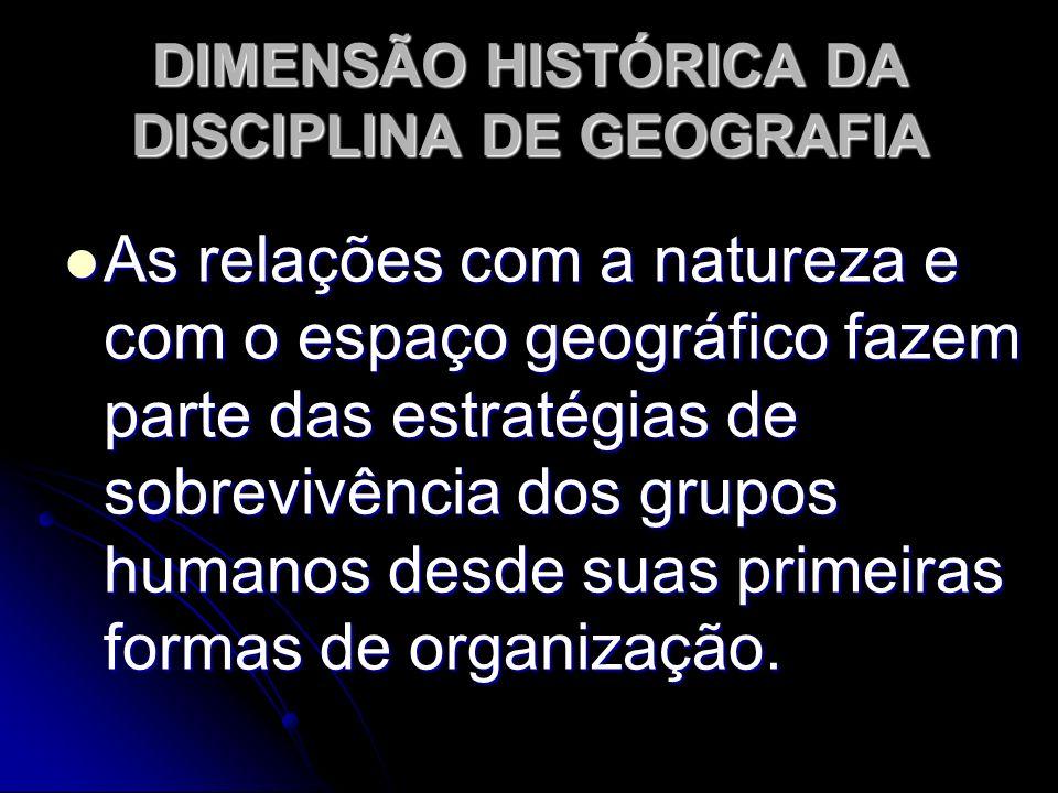 DIMENSÃO HISTÓRICA DA DISCIPLINA DE GEOGRAFIA