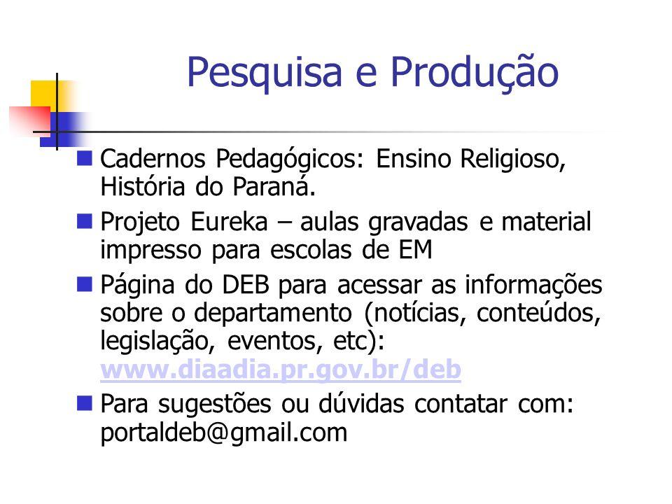Pesquisa e ProduçãoCadernos Pedagógicos: Ensino Religioso, História do Paraná.