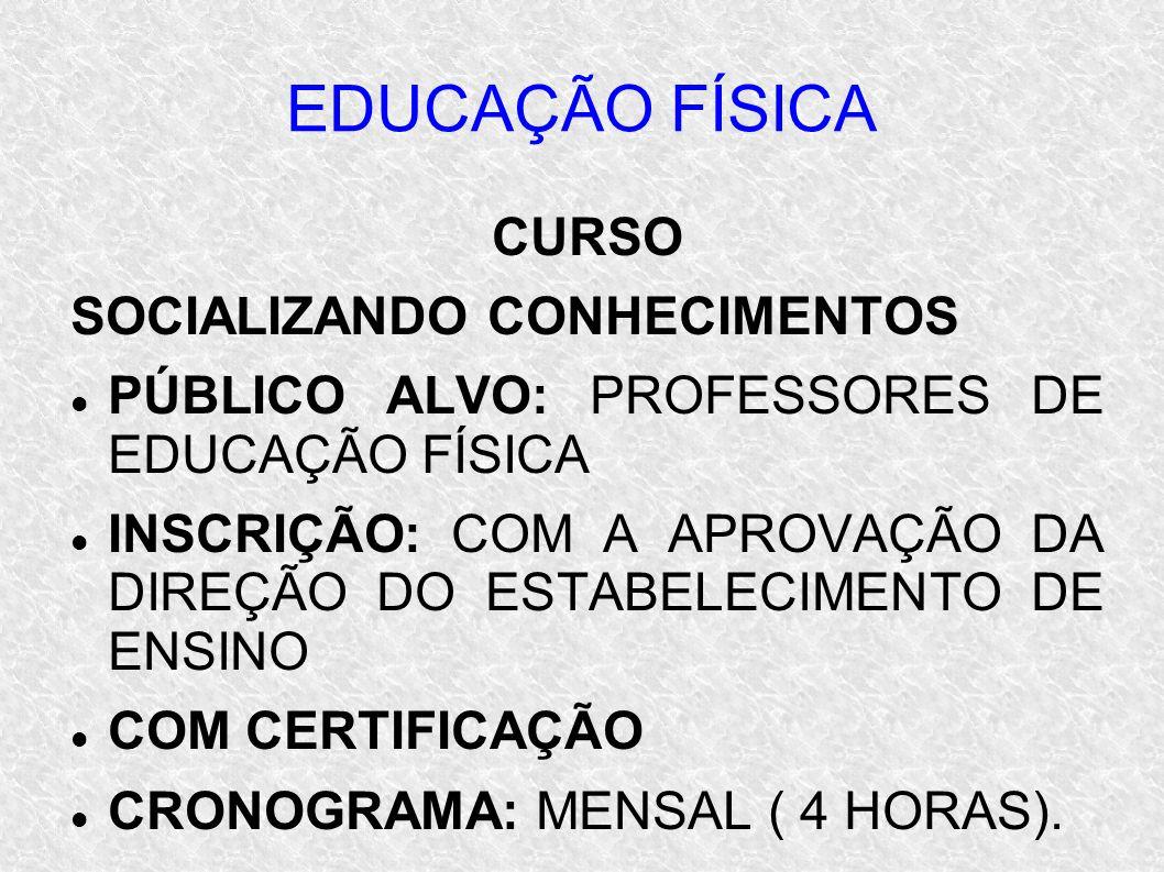 EDUCAÇÃO FÍSICA CURSO SOCIALIZANDO CONHECIMENTOS