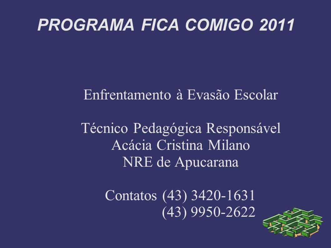 PROGRAMA FICA COMIGO 2011 Enfrentamento à Evasão Escolar