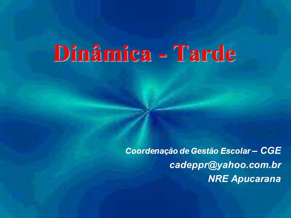 Coordenação de Gestão Escolar – CGE cadeppr@yahoo.com.br NRE Apucarana