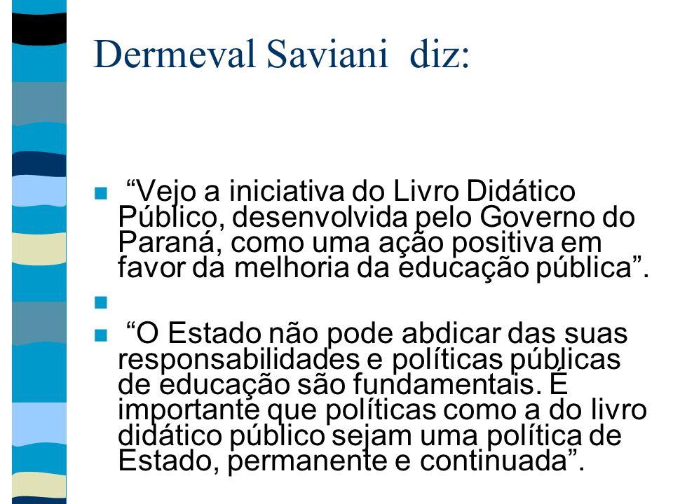 Dermeval Saviani diz:
