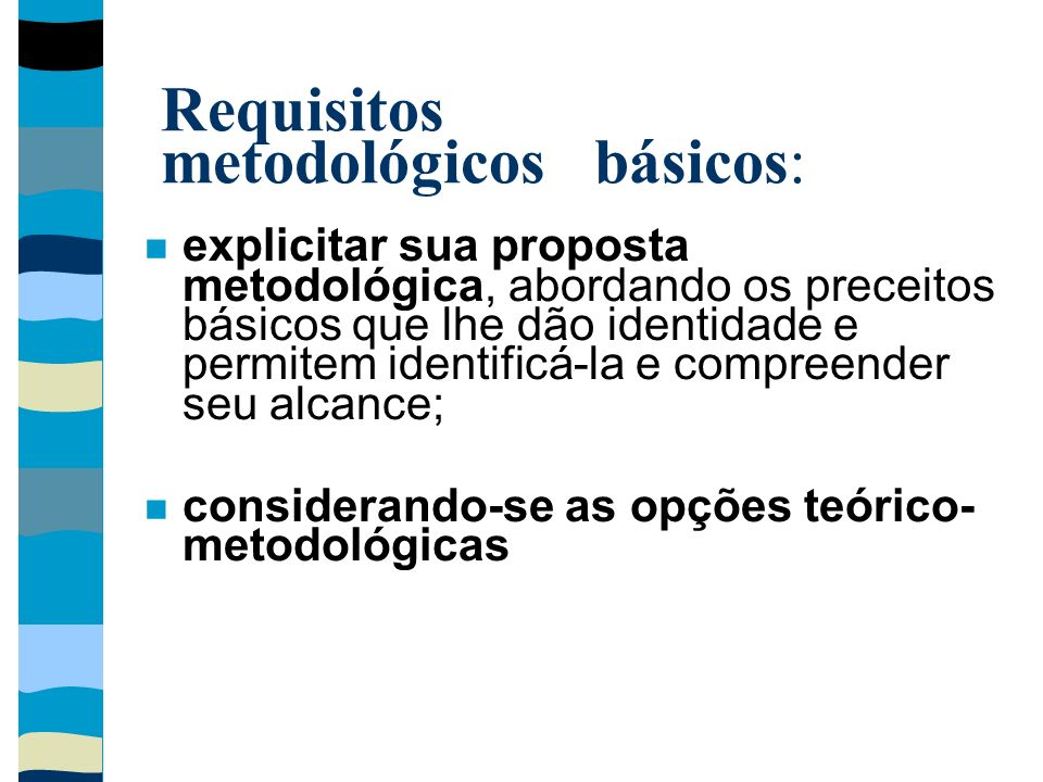 Requisitos metodológicos básicos:
