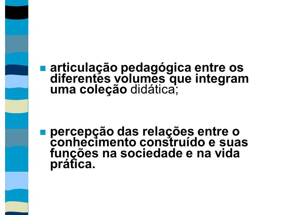 articulação pedagógica entre os diferentes volumes que integram uma coleção didática;