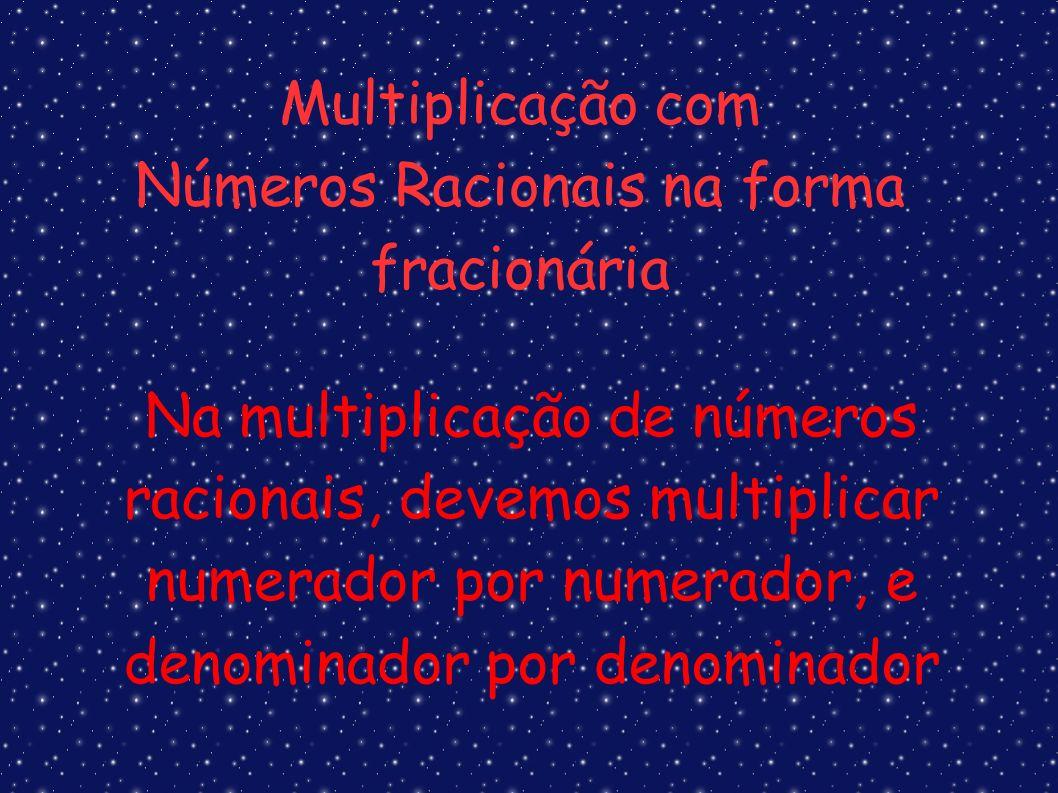 Números Racionais na forma fracionária