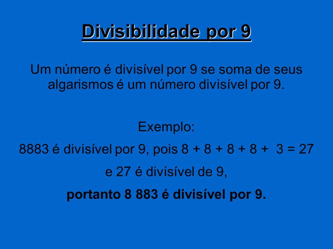 portanto 8 883 é divisível por 9.