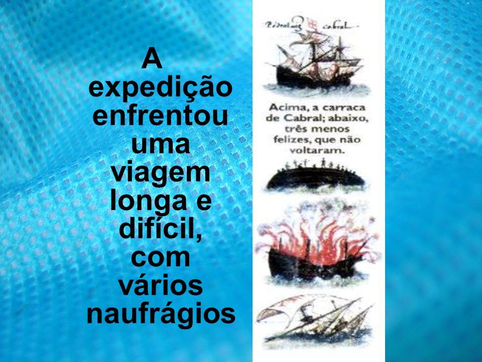 A expedição enfrentou uma viagem longa e difícil, com vários naufrágios