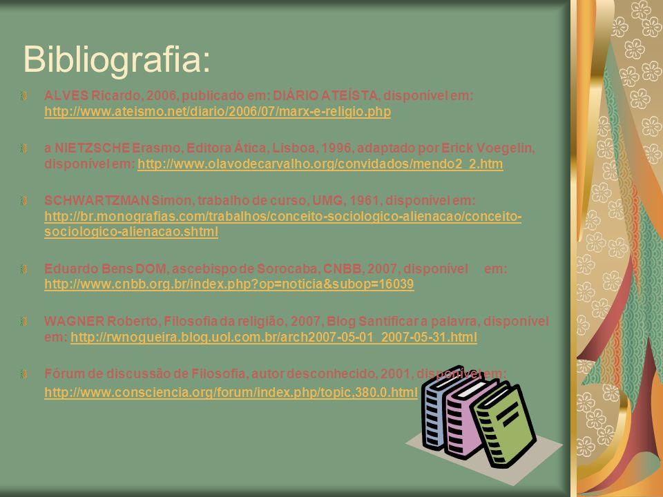 Bibliografia: ALVES Ricardo, 2006, publicado em: DIÁRIO ATEÍSTA, disponível em: http://www.ateismo.net/diario/2006/07/marx-e-religio.php.