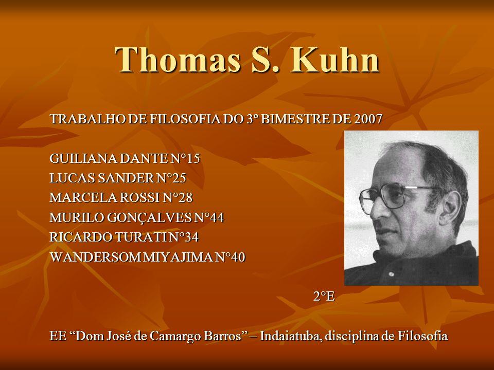 Thomas S. Kuhn TRABALHO DE FILOSOFIA DO 3º BIMESTRE DE 2007