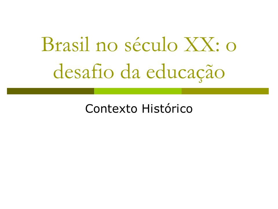 Brasil no século XX: o desafio da educação