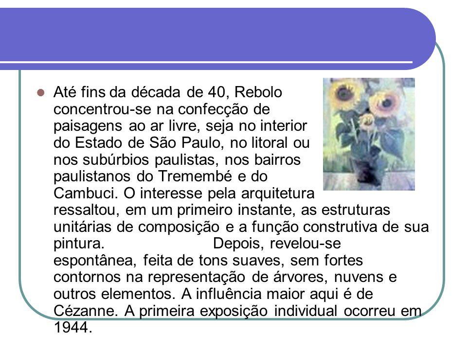 Até fins da década de 40, Rebolo concentrou-se na confecção de paisagens ao ar livre, seja no interior do Estado de São Paulo, no litoral ou nos subúrbios paulistas, nos bairros paulistanos do Tremembé e do Cambuci.