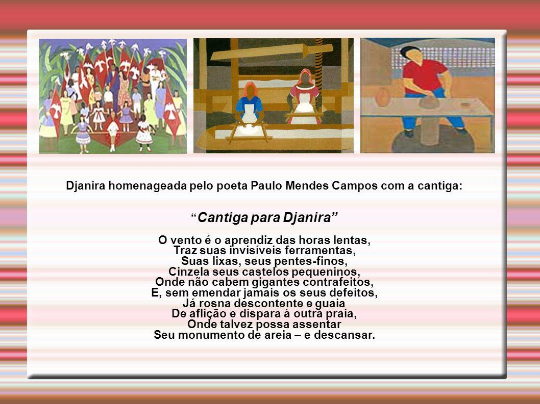 Djanira homenageada pelo poeta Paulo Mendes Campos com a cantiga: