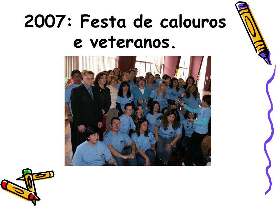 2007: Festa de calouros e veteranos.
