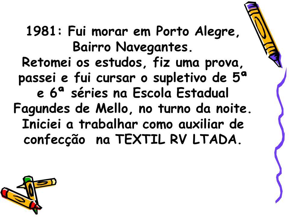 1981: Fui morar em Porto Alegre, Bairro Navegantes