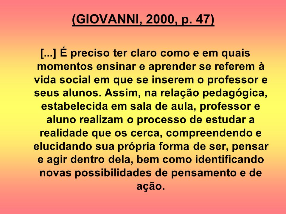 (GIOVANNI, 2000, p. 47)