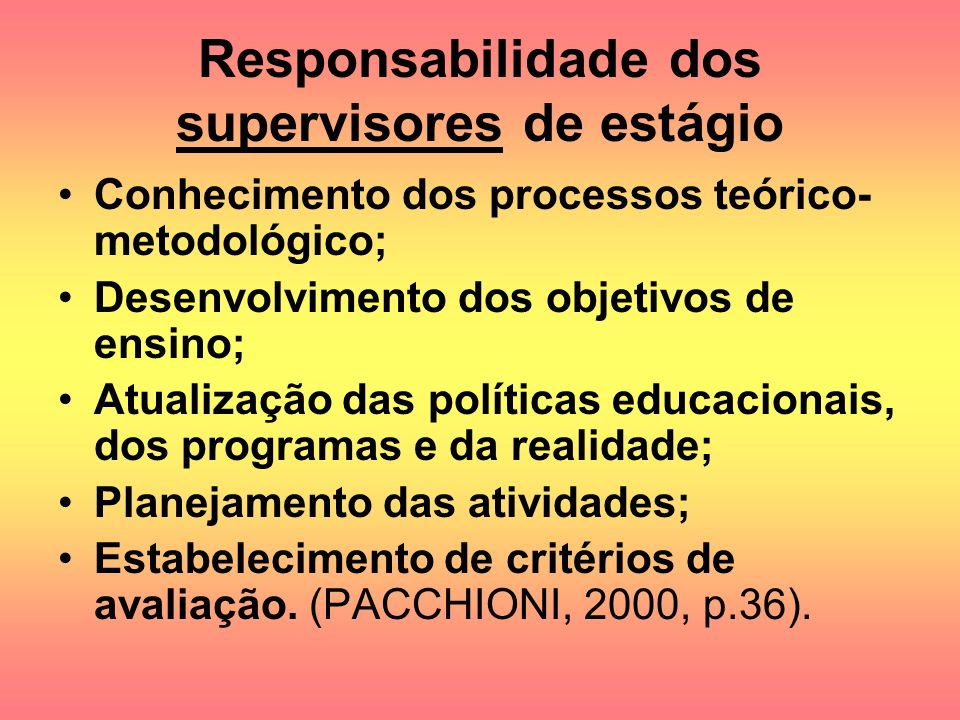 Responsabilidade dos supervisores de estágio