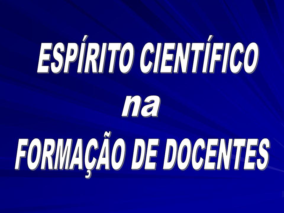 ESPÍRITO CIENTÍFICO na FORMAÇÃO DE DOCENTES