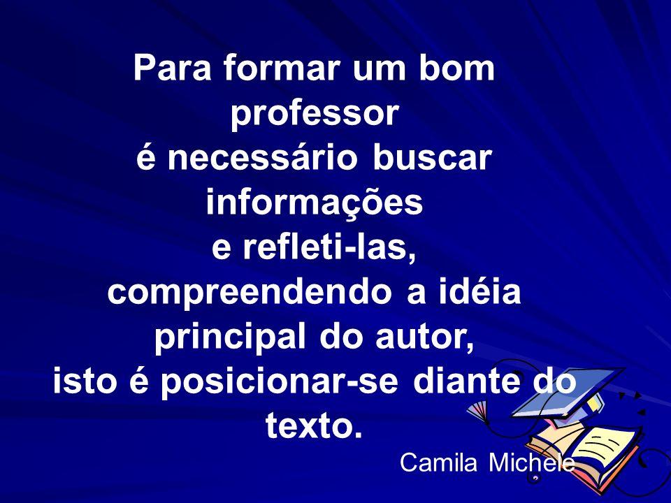 Para formar um bom professor é necessário buscar informações