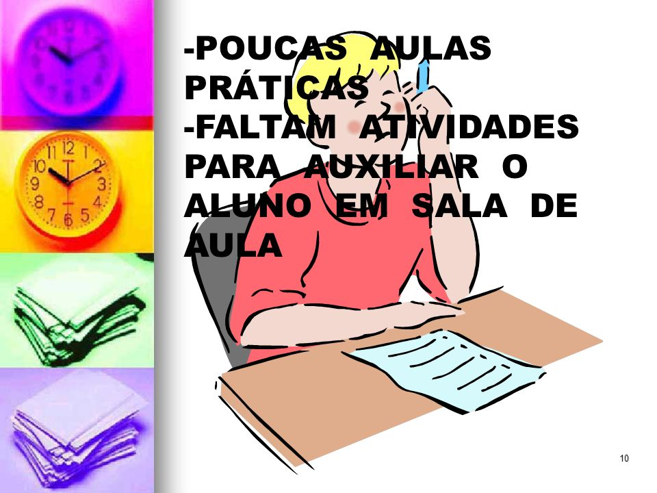 -POUCAS AULAS PRÁTICAS