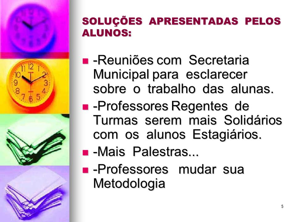 SOLUÇÕES APRESENTADAS PELOS ALUNOS: