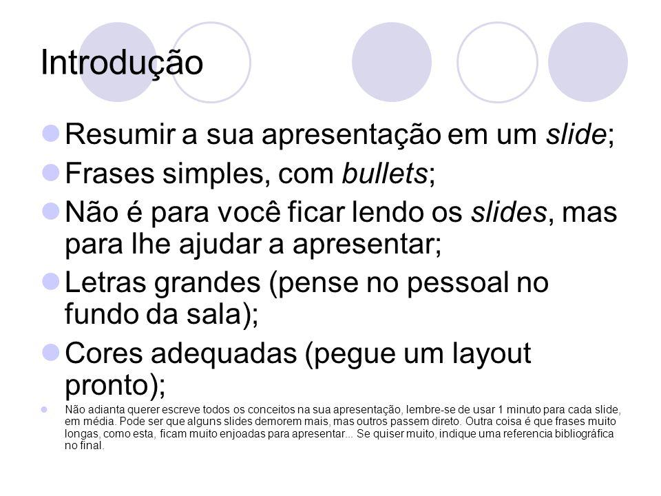 Introdução Resumir a sua apresentação em um slide;