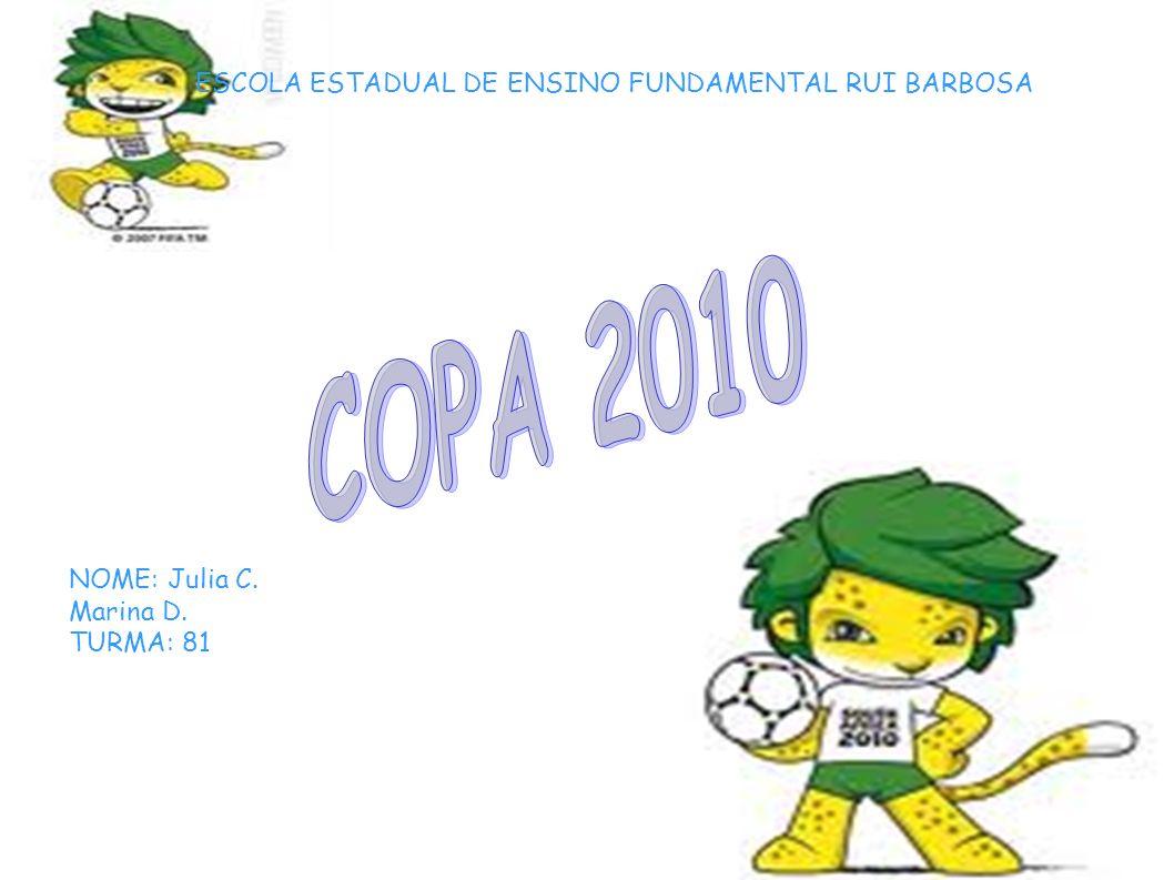 COPA 2010 ESCOLA ESTADUAL DE ENSINO FUNDAMENTAL RUI BARBOSA