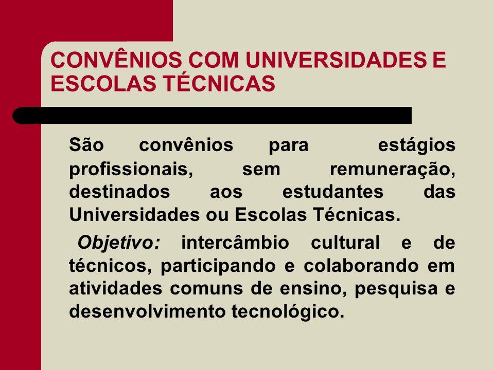 CONVÊNIOS COM UNIVERSIDADES E ESCOLAS TÉCNICAS