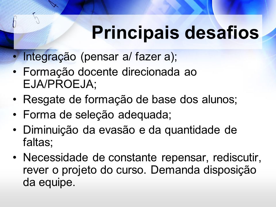 Principais desafios Integração (pensar a/ fazer a);