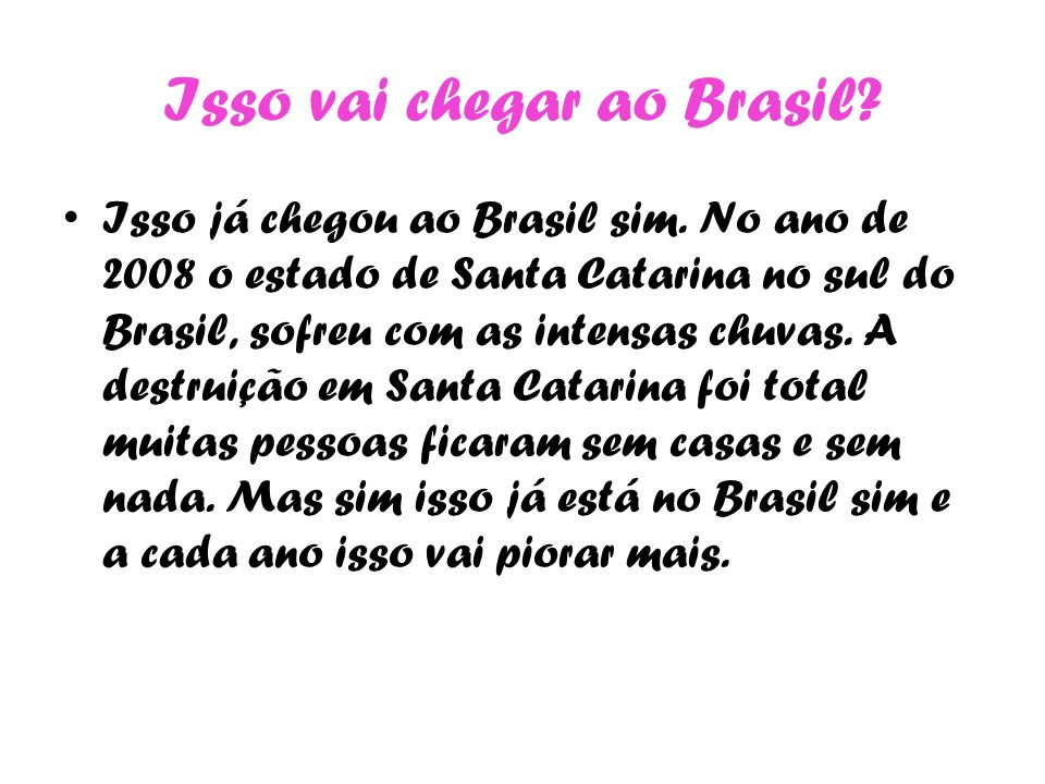Isso vai chegar ao Brasil
