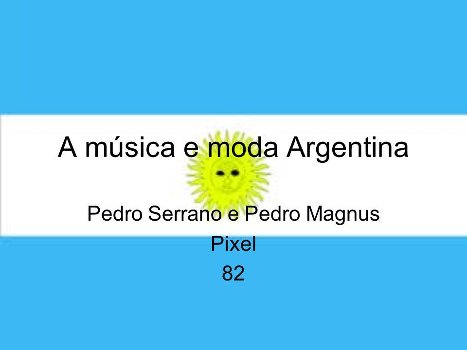 A música e moda Argentina