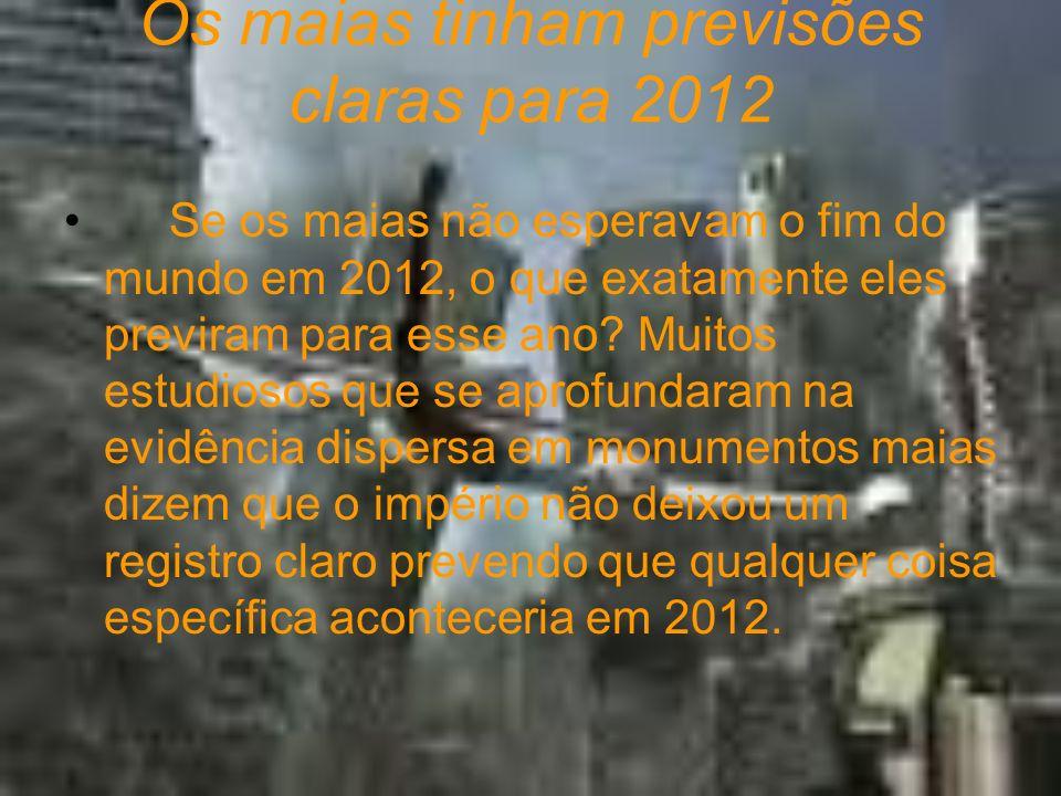 Os maias tinham previsões claras para 2012