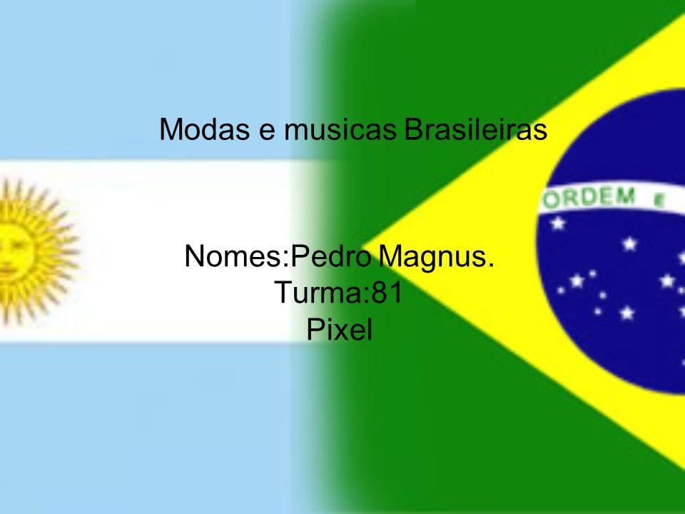 Modas e musicas Brasileiras