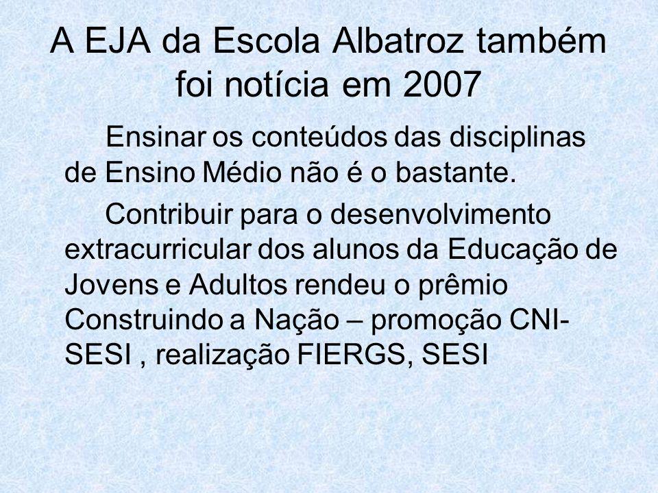 A EJA da Escola Albatroz também foi notícia em 2007