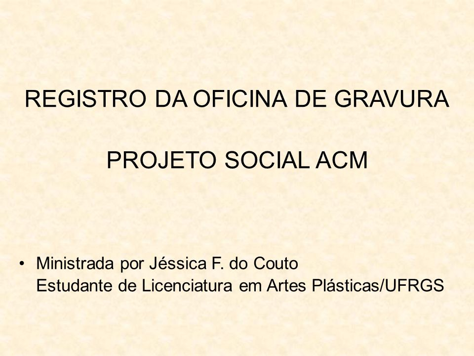 REGISTRO DA OFICINA DE GRAVURA PROJETO SOCIAL ACM