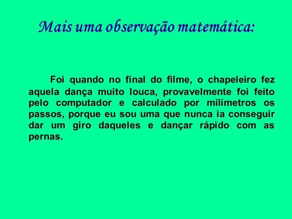 Mais uma observação matemática: