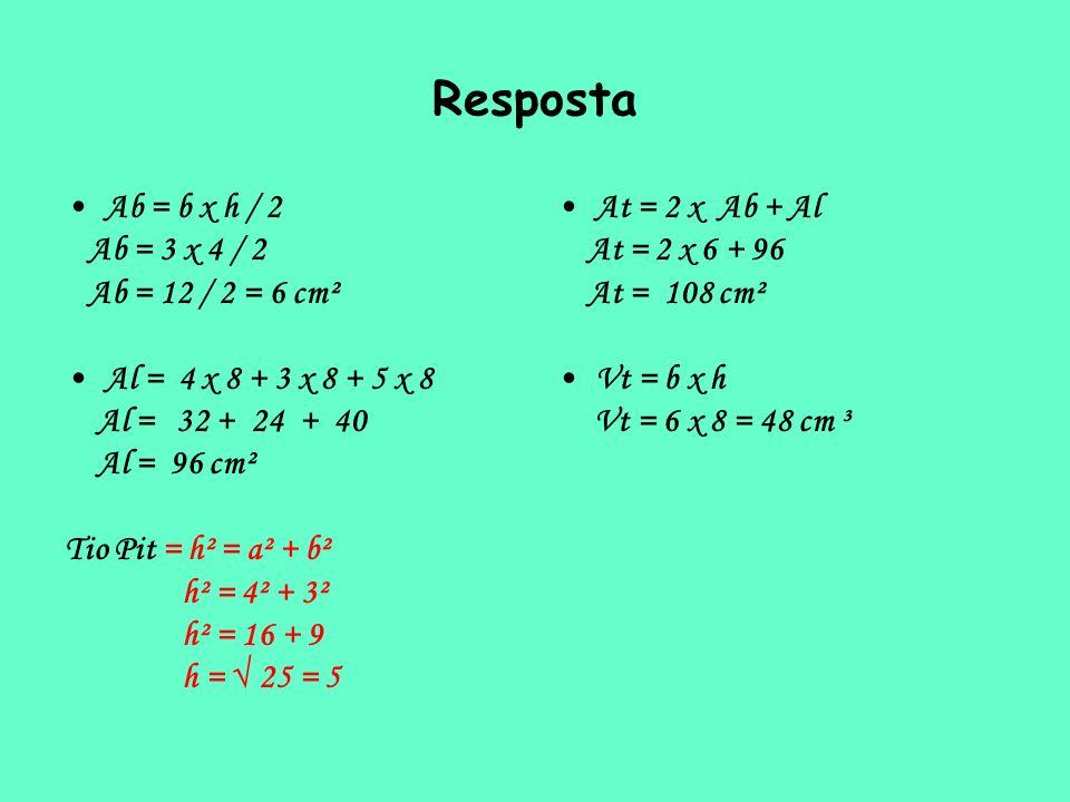 Resposta Ab = b x h / 2 Ab = 3 x 4 / 2 Ab = 12 / 2 = 6 cm²