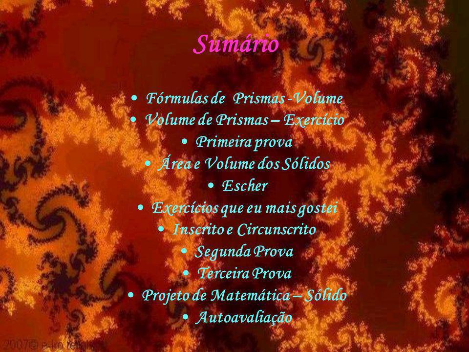 Sumário Fórmulas de Prismas -Volume Volume de Prismas – Exercício
