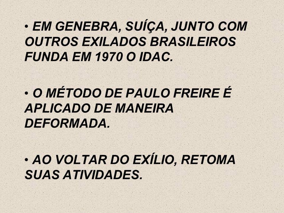 EM GENEBRA, SUÍÇA, JUNTO COM OUTROS EXILADOS BRASILEIROS FUNDA EM 1970 O IDAC.