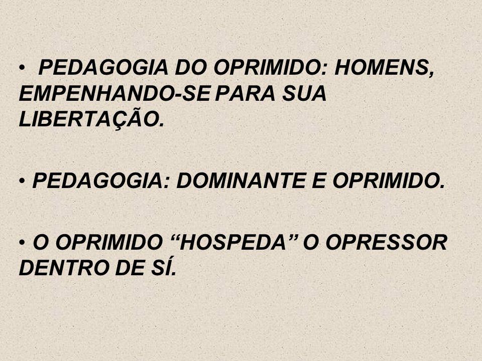 PEDAGOGIA DO OPRIMIDO: HOMENS, EMPENHANDO-SE PARA SUA LIBERTAÇÃO.