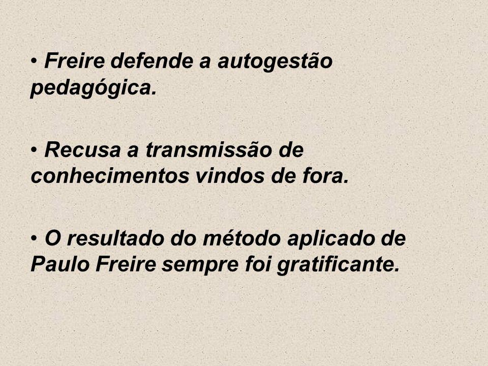 Freire defende a autogestão pedagógica.