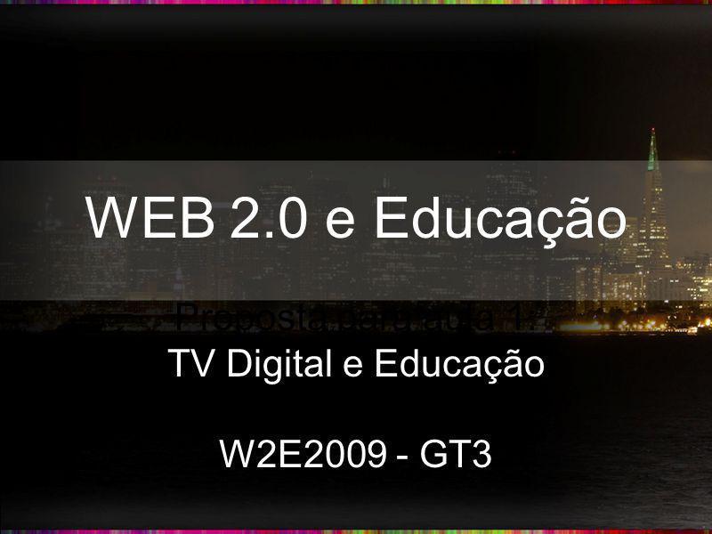 Proposta para aula 1: TV Digital e Educação W2E2009 - GT3