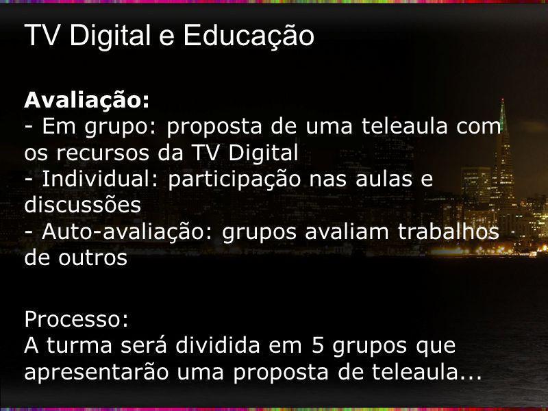 TV Digital e Educação Avaliação: