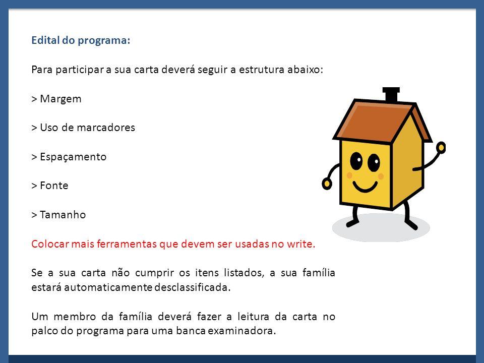 Edital do programa: Para participar a sua carta deverá seguir a estrutura abaixo: > Margem. > Uso de marcadores.