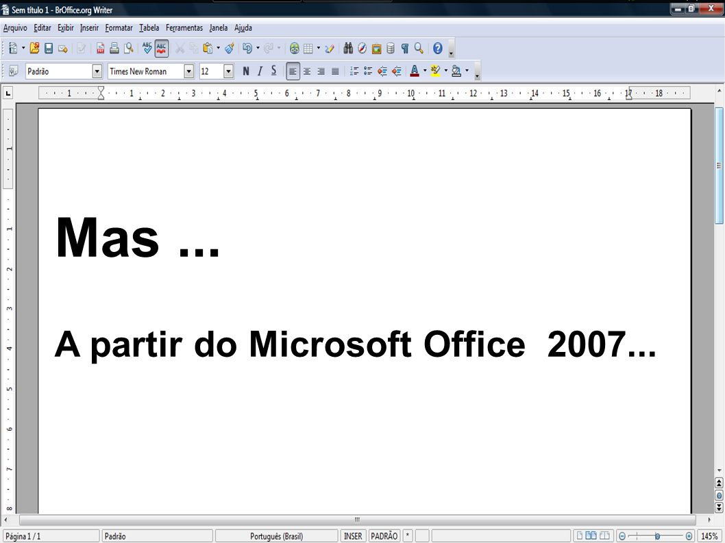 Mas ... A partir do Microsoft Office