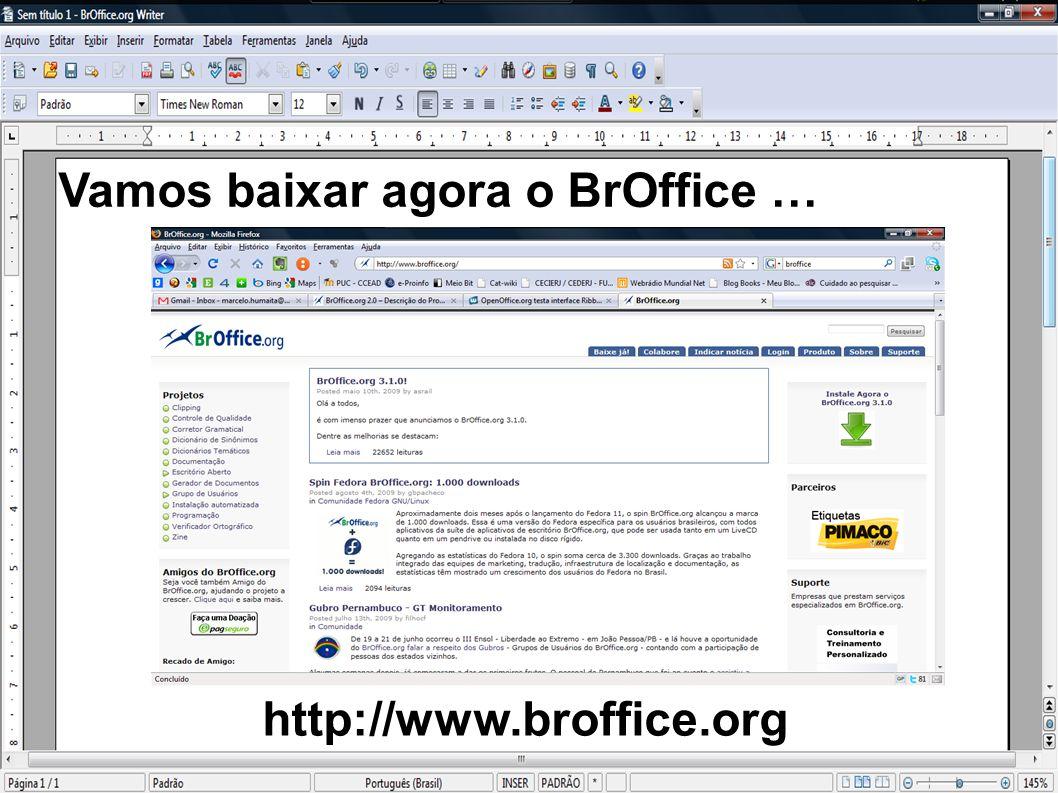 Vamos baixar agora o BrOffice …