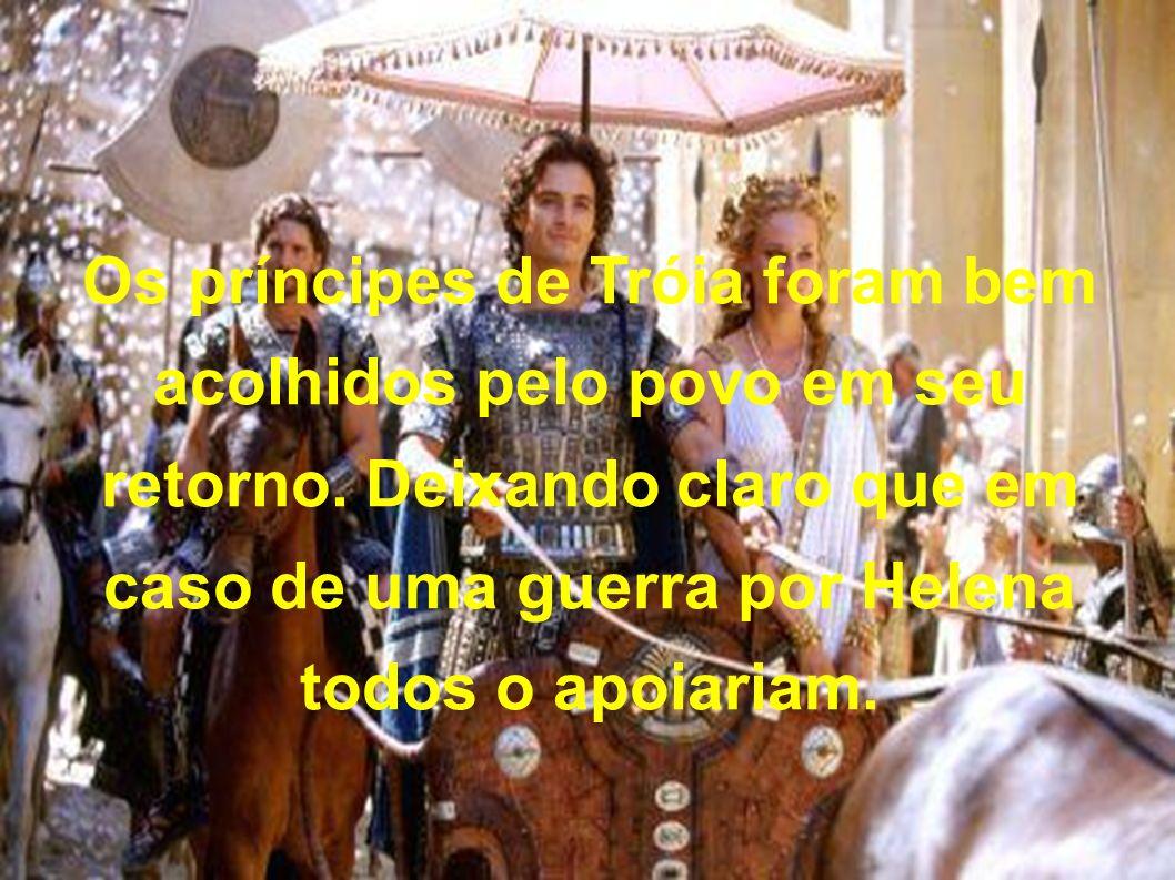 Os príncipes de Tróia foram bem acolhidos pelo povo em seu retorno