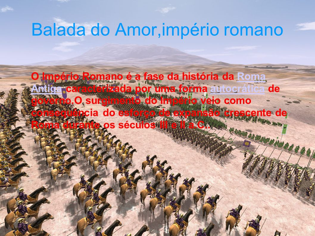 Balada do Amor,império romano